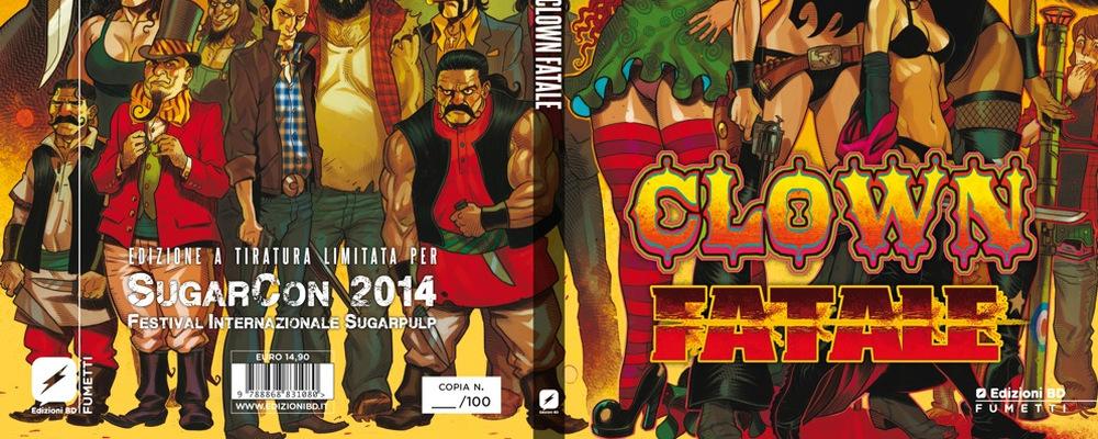 Anteprima nazionale e variant cover di Clown Fatale allo SugarCon 2014 feat