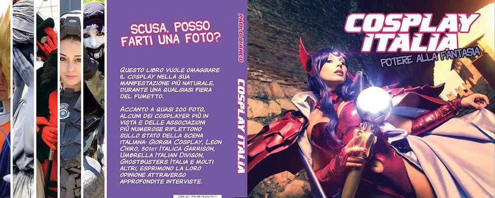 Cosplay Italia, il libro di Paolo Bianco dedicato ai cosplayer italiani