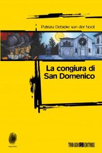 La congiura di San Domenico di Patrizia Debicke van der Noot, la recensione di Giulia Mastrantoni