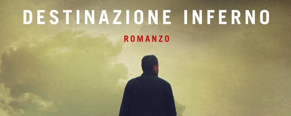 Destinazione Inferno, la recensione di Fulvio Luna Romero featured