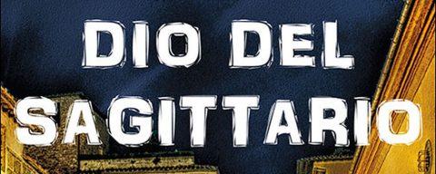 Dio del Sagittario, la recensione - IMG featured