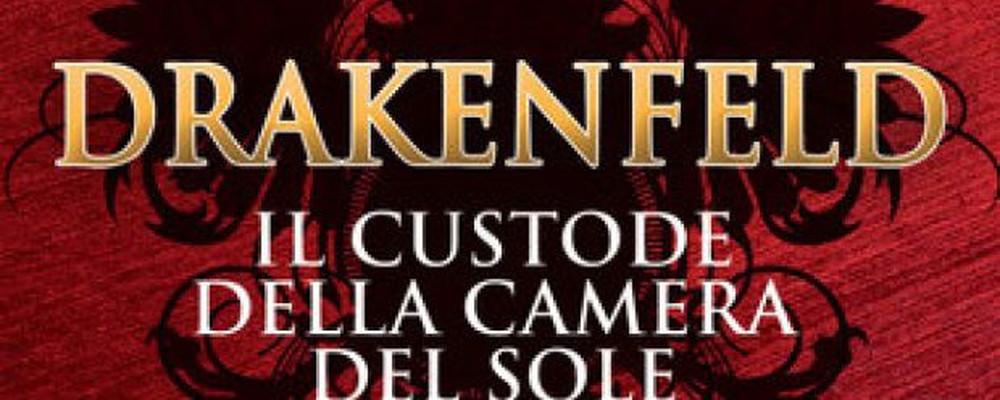 Drakenfeld - Il custode della camera del sole, la recensione featured