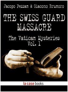 The Swiss Guard Massacre: The Vatican Mysteries Vol. 1
