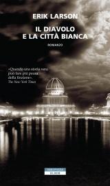 Il diavolo e la città bianca di Erik Larson, Neri Pozza