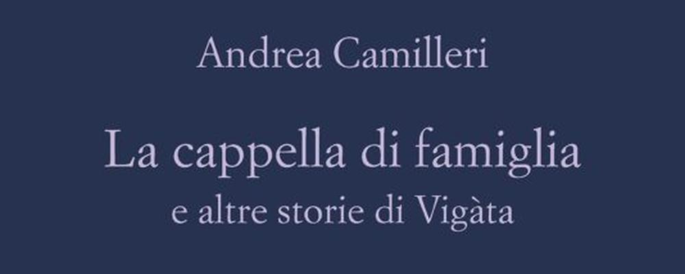 La cappella di famiglia e altre storie di Vigàta