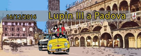 Lupin Day 2016, Lupin III arriva a Padova il 16 dicembre