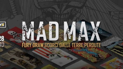 MAD MAX FURY DRAW in mostra al TOdays Festival di Torino