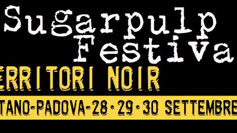 """""""SUGARPULP FESTIVAL 2012"""": TUTTO PRONTO PER IL FESTIVAL DEL NOIR TRA ROMANZI E FUMETTI"""