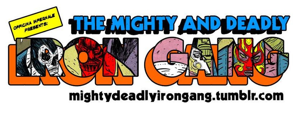 The Mighty and Deadly Iron Gang - Officina Infernale - recensione