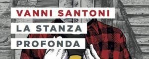 La stanza profonda di Vanni Santoni, la recensione di Corrado Ravaioli
