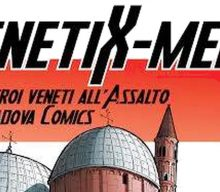VenetiX-Men, supereroi all'assalto di Padova Comics!