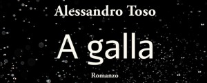 a-galla-alessandro-toso-featured