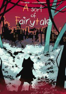 A sort of fairytale, di Paolo Maini e Ludovica Ceregatti, è un fumetto interessante che propone in maniera originale una storia classica.