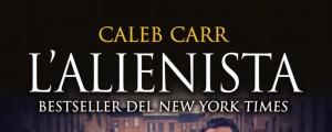 L'alienista di Caleb Carr, la recensione