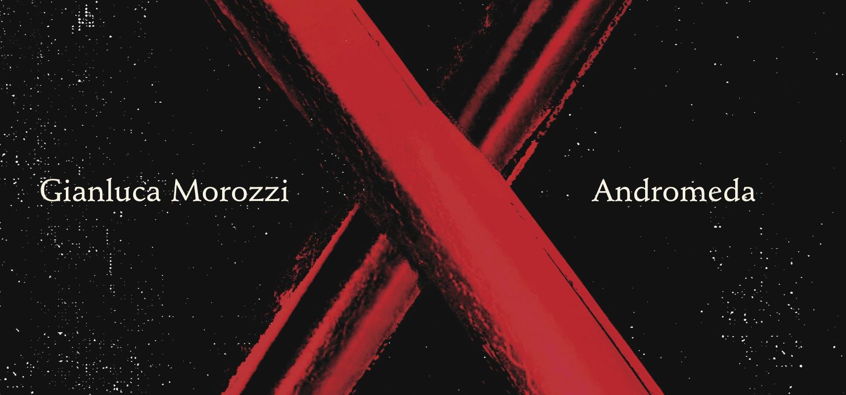 Andromeda, di Gianluca Morozzi