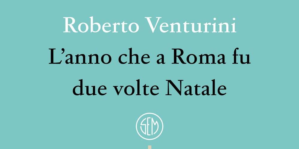 L'anno che a Roma fu due volte Natale, la recensione di Corrado Ravaioli