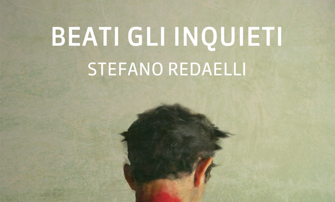 Beati gli inquieti di Stefano Redaelli, featured