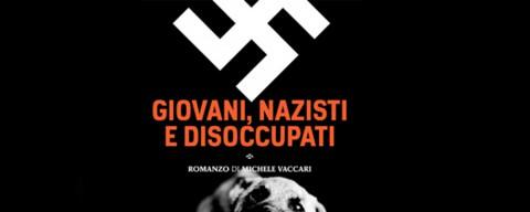Giovani, nazisti e disoccupati