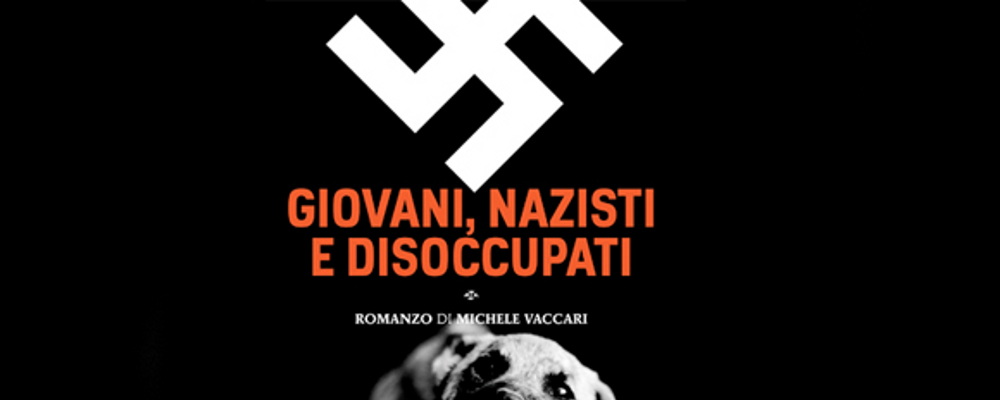 book-it-michele-vaccari-giovani-nazisti-e-disoccupati