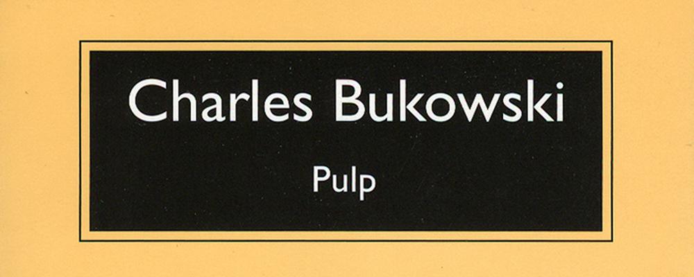 bukowski-charles-pulp