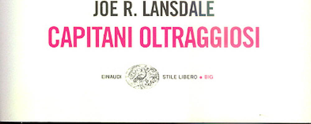 capitani oltraggiosi joe lansdale recensione feat