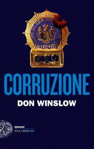 Corruzione è la migliore storia mai scritta sulla polizia. Don Winslow sforna un nuovo capolavoro e conferma di essere un fuoriclasse.