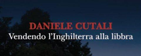Vendendo l'Inghilterra alla libbra, di Daniele Cutali