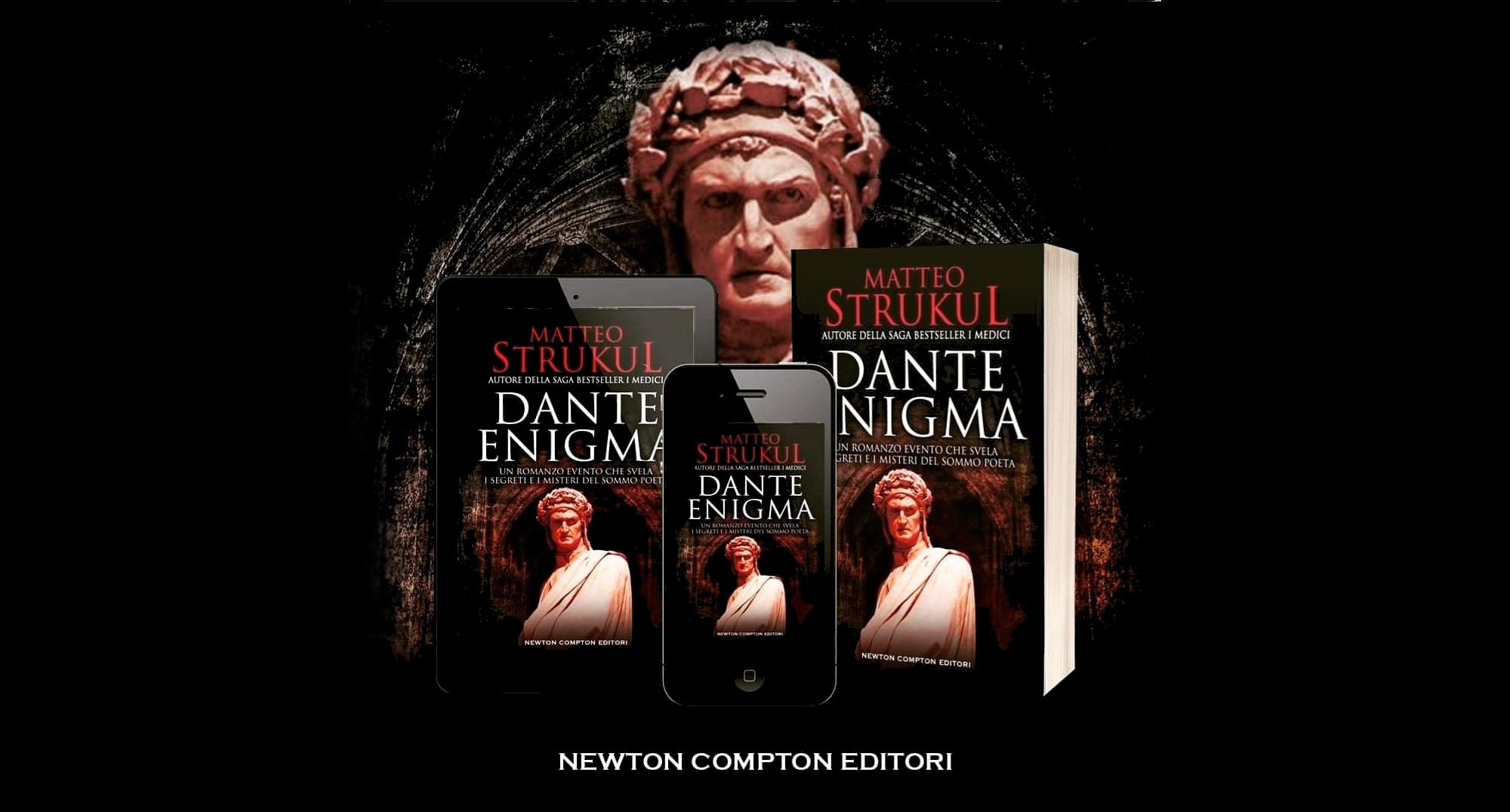 Dante enigma, la recensione del nuovo attesissimo romanzo storico di Matteo Strukul pubblicato da Newton Compton.