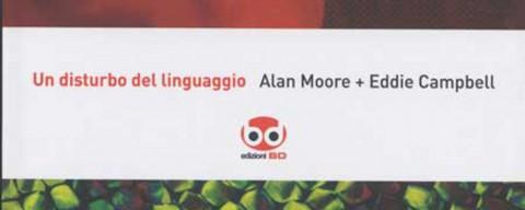 Un disturbo del linguaggio di Alan Moore e Eddie Campbell