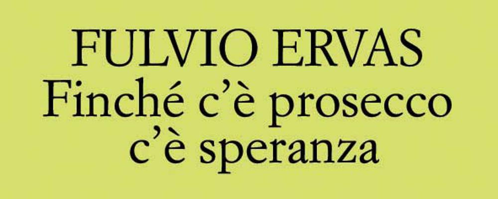 Eccezionale Finché c'è prosecco c'è speranza di Fulvio Ervas letto da F. Pasquale TY27