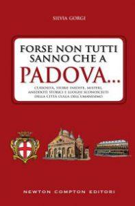 Forse non tutti sanno che a Padova...