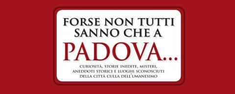 Forse non tutti sanno che a Padova... la presentazione
