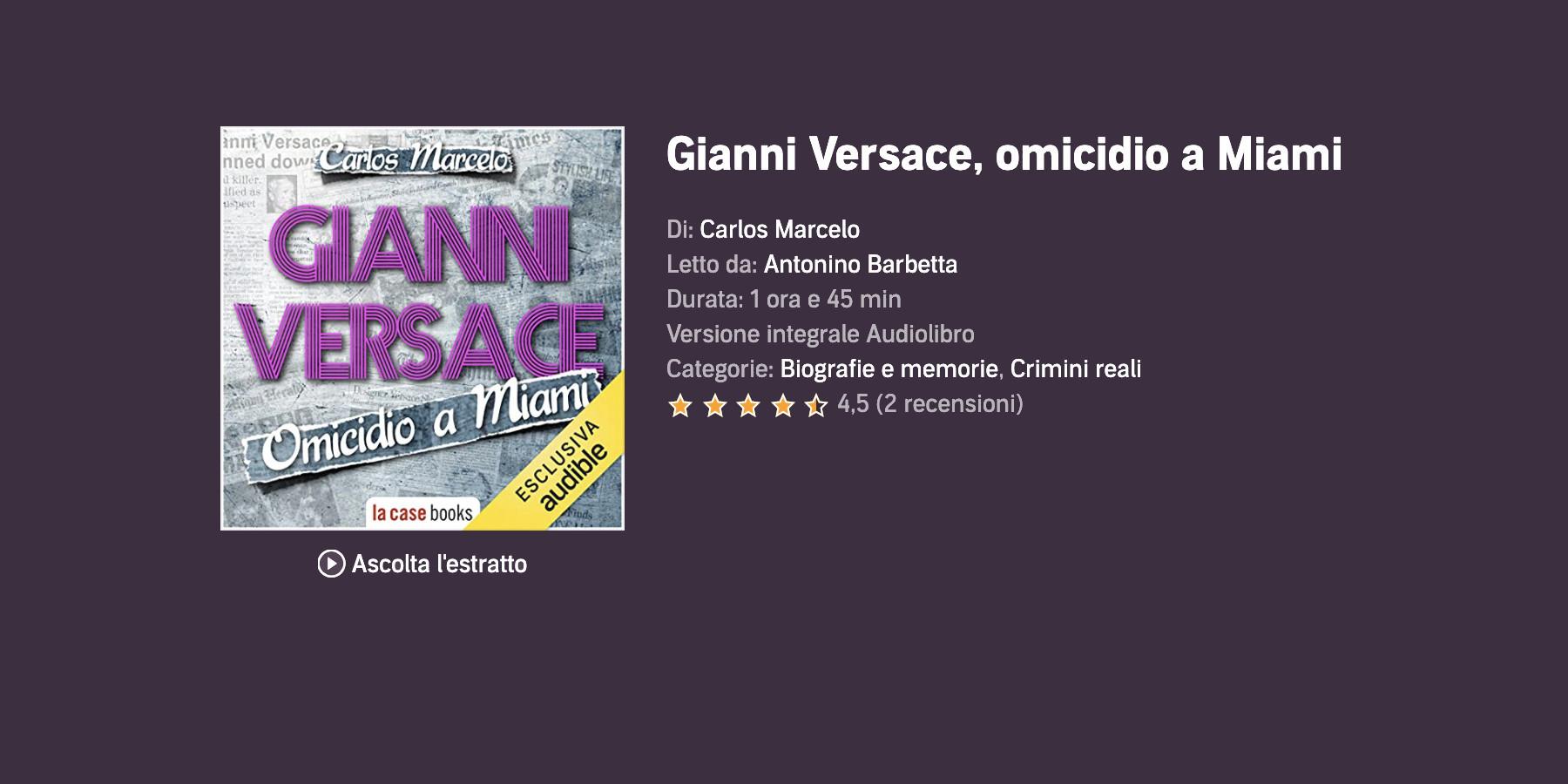 Gianni Versace, omicidio a Miami: l'audiolibro per riscoprire un'icona pop