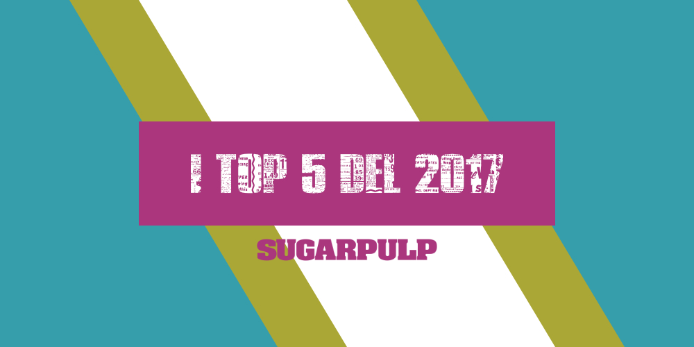 Libri, Film, Serie TV, Comics e Games i TOP 5 del 2017