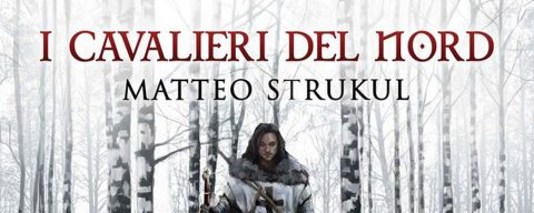 i-cavalieri-del-nord-matteo-strukul-featured