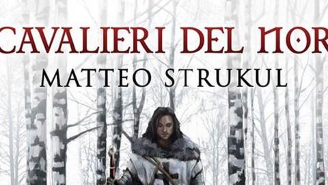 I Cavalieri del Nord di Matteo Strukul