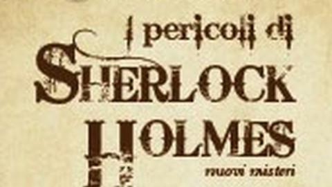 I pericoli di Sherlock Holmes, la recensione di Camilla Bottin