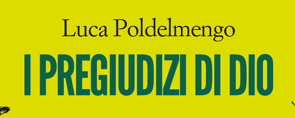 i-pregiudizi-di-dio-luca-poldelmengo-featured