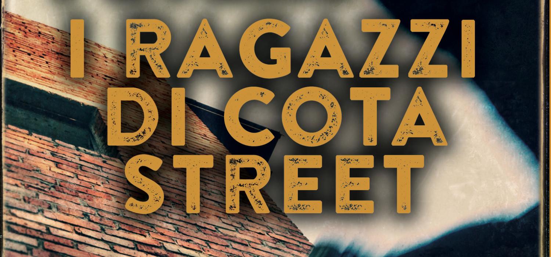 I ragazzi di Cota Street