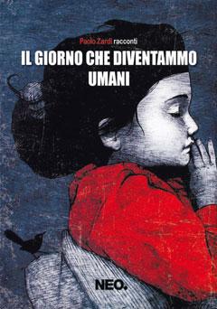http://www.neoedizioni.it/neo/catalogo/il-giorno-che-diventammo-umani/