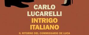 Intrigo italiano, la recensione di Federica Belleri del nuovo romanzo di Carlo Lucarelli che segna il ritorno del commissario De Luca.