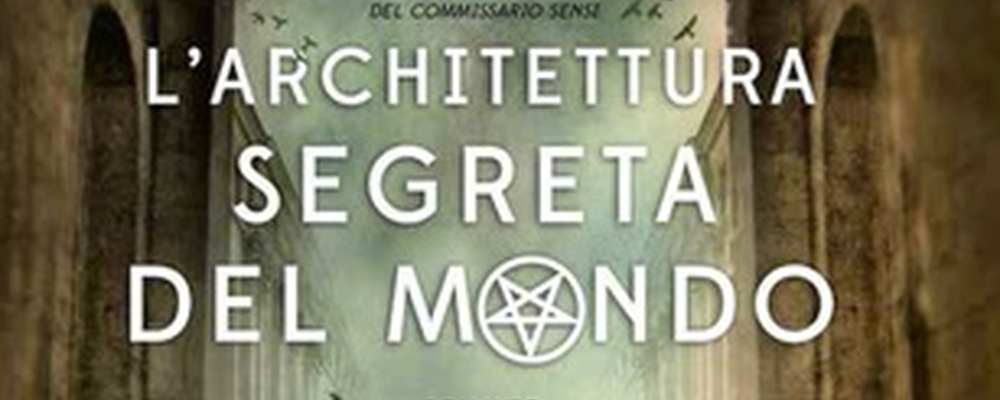 l'architettura segreta del mondo featured