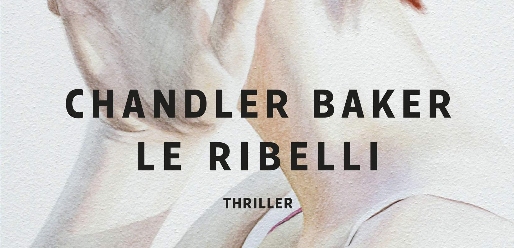 """Le ribelli è un """"thriller"""" di Chandler Baker, edito Longanesi, sulla delicata questione delle difficoltà delle donne nel mondo lavorativo."""