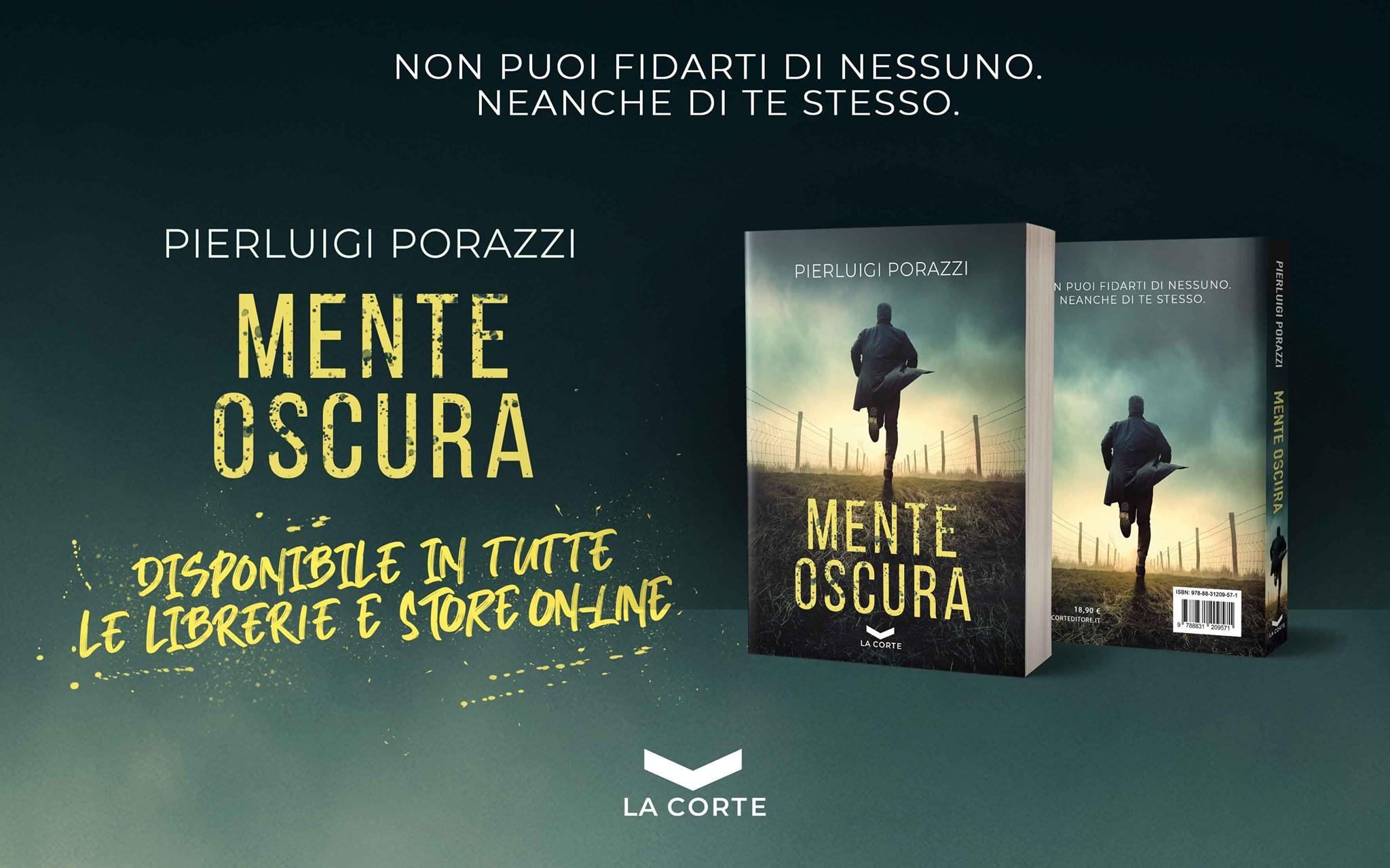 Mente oscura, la recensione di Giacomo Brunoro del nuovo thriller di Pierluigi Porazzi pubblicato da La Corte editore.