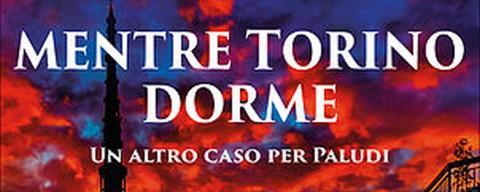 Mentre Torino dorme, la recensione