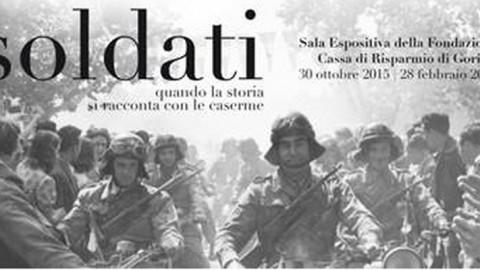 Soldati, a Gorizia le caserme protagonista della storia e del futuro