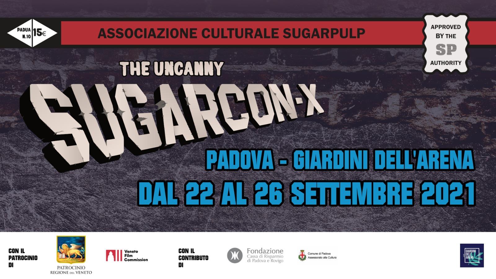 Dal 22 al 26 settembre ai Giardini dell'Arena di Padova c'è la Sugarcon-X, la Sugarpulp Convention del decennale. L'anteprima del programma.