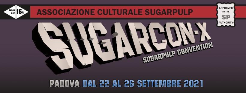 SUGARCON-X, a settembre 2021 torna la Sugarpulp Convention