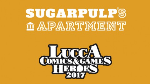 Lucca Comics & Games 2017, torna lo Sugarpulp's Apartment