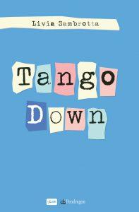 Tango Down, la recensione di Federica Belleri per Sugarpulp MAGAZINE del nuovo romanzo di Livia Sambrotta pubblicato da Pendragon Edizioni.